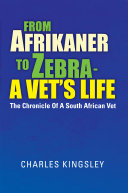 From Afrikaner to Zebra     a Vet   S Life