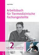 Arbeitsbuch für Tiermedizinische Fachangestellte Bd.2