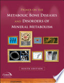 Primer On The Metabolic Bone Diseases And Disorders Of Mineral Metabolism Book PDF