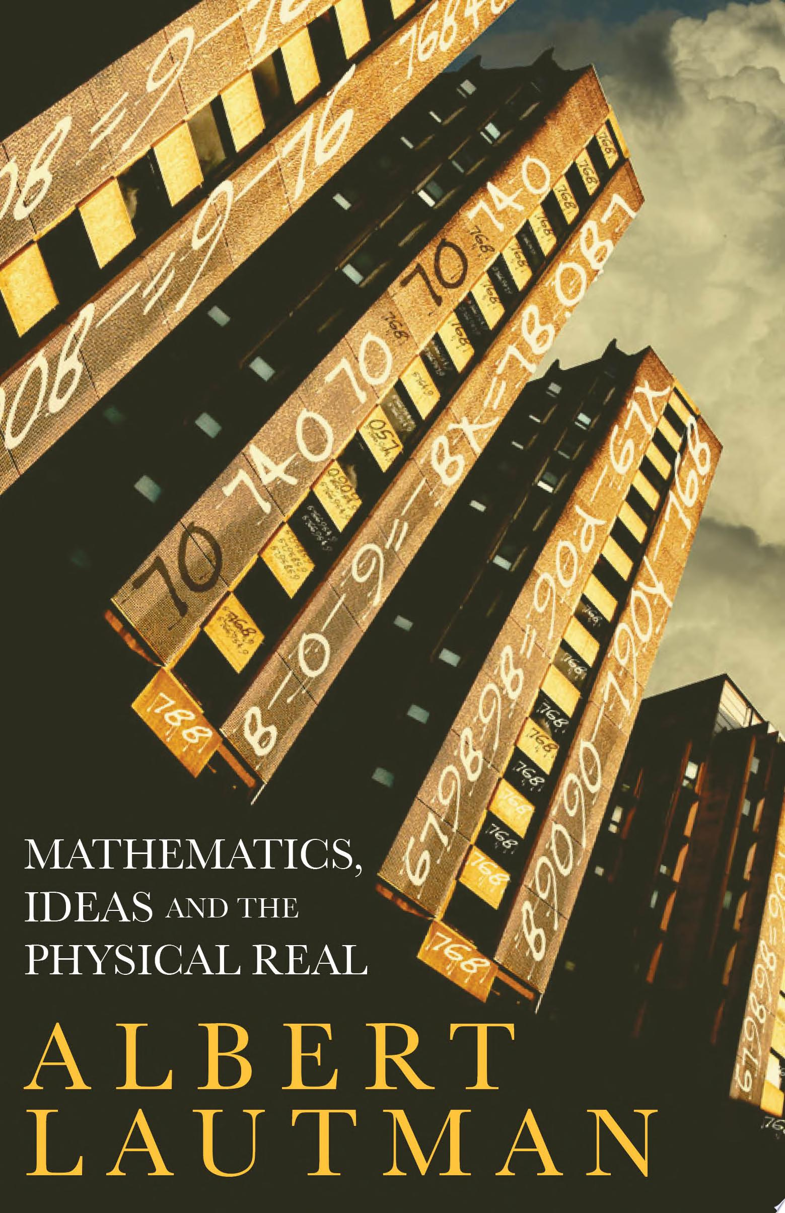 Mathematics  Ideas and the Physical Real