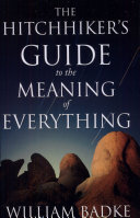 The Hitchhiker's Guide to the Meaning of Everything