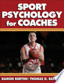 """Sport Psychology for Coaches"" by Damon Burton, Thomas D. Raedeke"