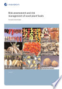 Risk assessment and risk management of novel plant foods   concepts and principles Book