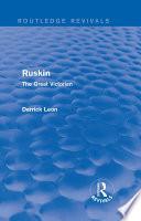 Ruskin  : The Great Victorian