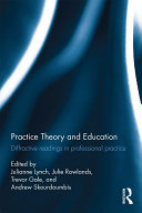 Practice Theory and Education: Diffractive Readings in Professional ...