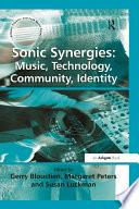 Sonic Synergies  Music  Technology  Community  Identity