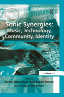 """Sonic Synergies: Music, Technology, Community, Identity """
