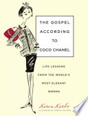 """The Gospel According to Coco Chanel: Life Lessons from the World's Most Elegant Woman"" by Karen Karbo, Chesley McLaren"