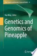 Genetics and Genomics of Pineapple