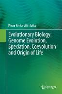 Evolutionary Biology: Genome Evolution, Speciation, Coevolution and Origin of Life
