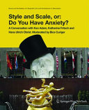 Style and Scale, Or: Do You Have Anxiety?