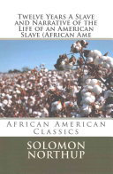 Twelve Years a Slave and Narrative of the Life of an American Slave