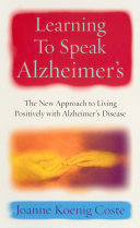 Learning To Speak Alzheimers: The new approach to living ...