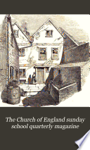 The Church of England sunday school quarterly magazine