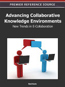 Advancing Collaborative Knowledge Environments  New Trends in E Collaboration