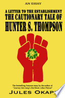 A Letter To The Establishment The Cautionary Tale Of Hunter S Thompson