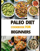 Paleo Diet Cook Book For Beginners