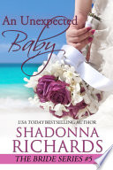 An Unexpected Baby  The Bride Series  5