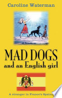 Mad Dogs and an English Girl Book