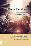 Playful identities: the ludification of digital media cultures
