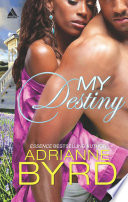 My Destiny (Mills & Boon Kimani Arabesque)