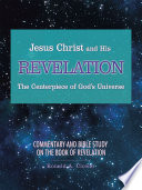 Jesus Christ and His Revelation the Centerpiece of God   S Universe