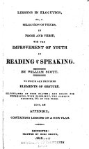 Lessons in Elocution, Or, A Selection of Pieces, in Prose and Verse, for the Improvement of Youth in Reading & Speaking