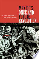 Mexico   s Once and Future Revolution Book PDF