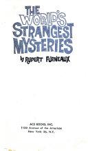 The World s Strangest Mysteries