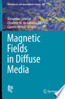 Magnetic Fields in Diffuse Media Book