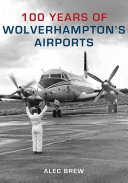 100 Years of Wolverhampton s Airports