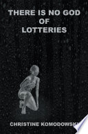 There Is No God of Lotteries
