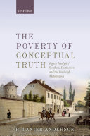 The Poverty of Conceptual Truth: Kants Analytic/Synthetic Distinction and the Limits of Metaphysics