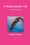 A Rollercoaster Life  Life in the Hands of God