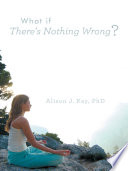 What If There S Nothing Wrong