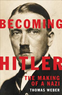 link to Becoming Hitler : the making of a Nazi in the TCC library catalog