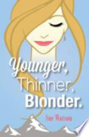 Younger, Thinner, Blonder
