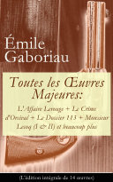 Pdf Toutes les Œuvres Majeures: L'Affaire Lerouge + Le Crime d'Orcival + Le Dossier 113 + Monsieur Lecoq (I & II) et beaucoup plus (L'édition intégrale de 14 œuvres) Telecharger