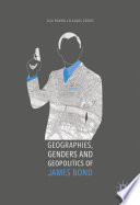 Geographies  Genders and Geopolitics of James Bond