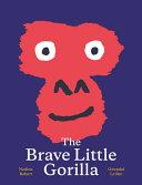 The Brave Little Gorilla