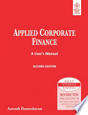 APPLIED CORPORATE FINANCE: A USER'S MANUAL, 2ND ED