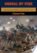 Ordeal By Fire  An Informal History Of The Civil War  Illustrated Edition