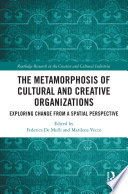 The Metamorphosis of Cultural and Creative Organizations