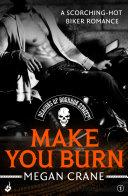 Make You Burn  Deacons of Bourbon Street 1  A scorching hot biker romance
