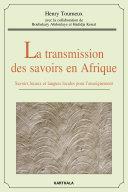 Pdf La transmission des savoirs en Afrique. Savoirs locaux et langues locales pour l'enseignement (avec DVD) Telecharger