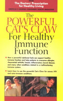 The Powerful Cat s Claw for Healthy Immune Function