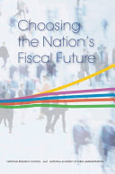 Choosing the Nation s Fiscal Future