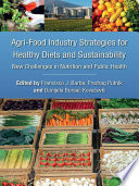 Agri Food Industry Strategies for Healthy Diets and Sustainability