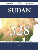 Sudan 328 Success Secrets   328 Most Asked Questions on Sudan   What You Need to Know