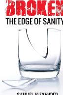 Broken: The Edge of Insanity